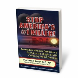 Stop America's #1 Killer!: Proof that the origin of all coronary heart disease is a clearly reversible arterial scurvy, Thomas E. Levy (carte limba engleza)
