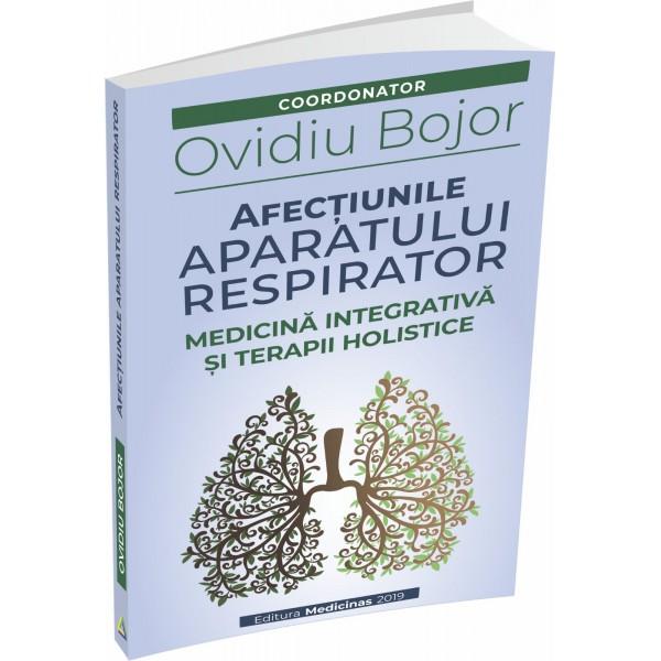 Afectiunile aparatului respirator, medicina integrativa si terapii holistice, Ovidiu Bojor (carte)